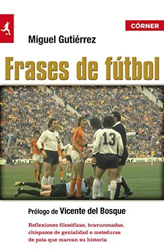 Frases de fútbol (Deportes (corner)) por Miguel Gutiérrez