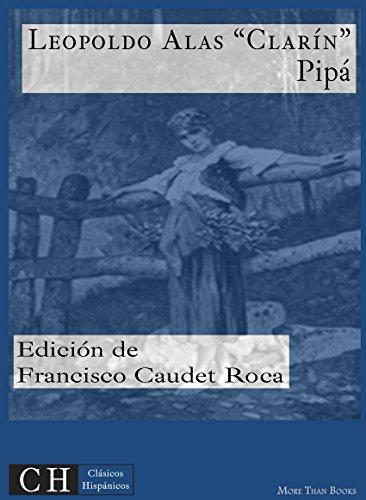Pipá (Clásicos Hispánicos nº 9) por Leopoldo Alas Clarín
