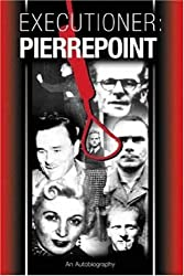 Executioner Pierrepoint: An Autobiography
