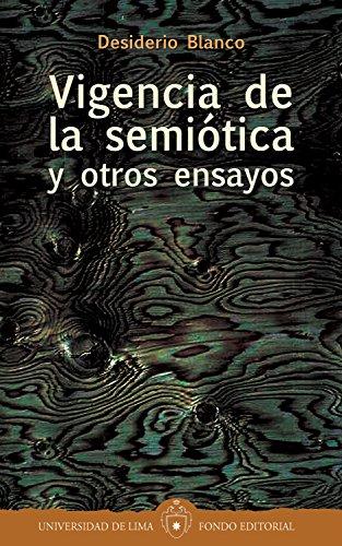 Vigencia de la semiótica y otros ensayos por Desiderio Blanco