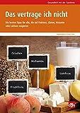Das vertrage ich nicht: Die besten Tipps für alle, die auf Fruktose, Gluten, Histamin oder Laktose reagieren (Gesundheit mit der Apotheke)
