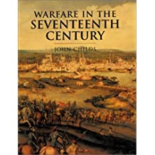 History of Warfare: Warfare in the Seventeenth Century by John Childs (2001-12-31)