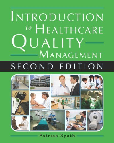 Introduction to Healthcare Quality Management, Second Edition 2nd Edition by Patrice L. Spath (2013) Paperback
