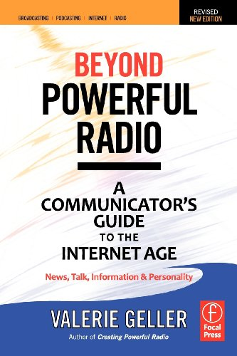 Preisvergleich Produktbild Beyond Powerful Radio: A Communicator's Guide to the Internet Age: News,  Talk,  Information & Personality for Broadcasting,  Podcasting,  Intern