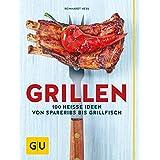 Grillen: 100 heiße Ideen von Spareribs bis Grillfisch (GU Themenkochbuch)