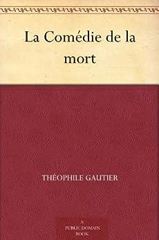 La Comédie de la mort par [Gautier, Théophile]