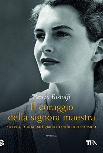 Renzo Bistolfi - Il coraggio della signora maestra (2016)