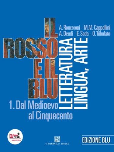Il rosso e il blu. Con antologia Divina Commedia-INVALSI. Ediz. blu. Per le Scuole superiori. Con espansione online: 1