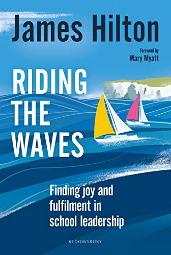 Riding the Waves: Finding joy and fulfilment in school leadership (English Edition)