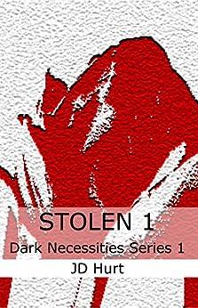 Stolen 1: Dark Necessities Series di [Hurt, JD]