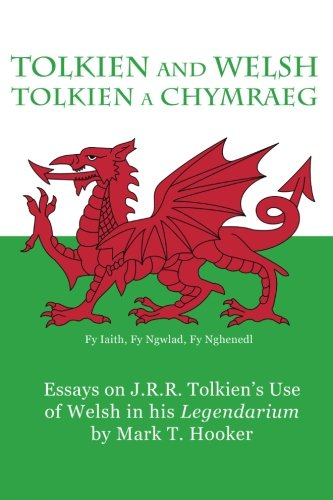 tolkien-and-welsh-tolkien-a-chymraeg-essays-on-jrr-tolkiens-use-of-welsh-in-his-legendarium