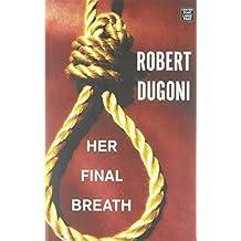 Her Final Breath by Robert Dugoni (2016-07-02)