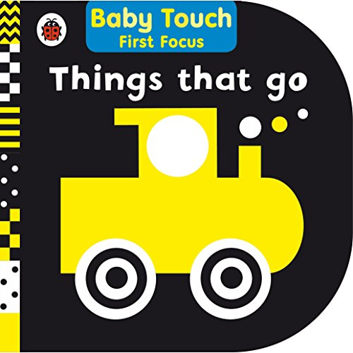 Things That Go: Baby Touch First Focus por From Ladybird