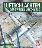 Luftschlachten des Zweiten Weltkriegs - Christopher Shores