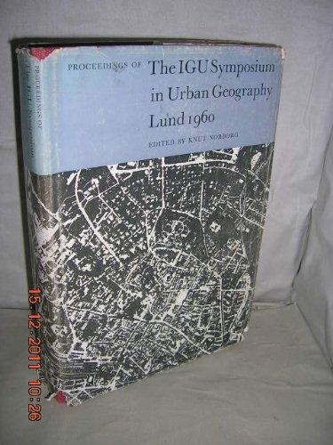 Proceedings of The IGU Symposium In Urban Geography, Lund, 1960