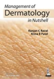 Management of Dermatology in Nutshell