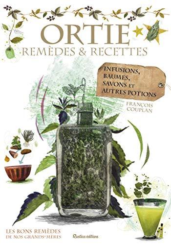 Ortie : remèdes et recettes