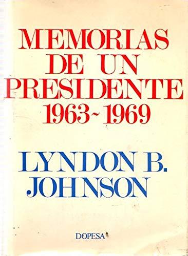MEMORIAS DE UN PRESIDENTE, 1963-1969.