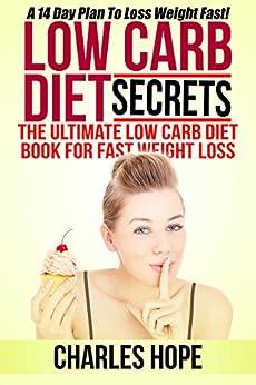 Low Carb Diet Secrets: The Ultimate Low Carb Diet Book!: A ...
