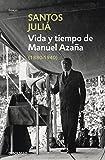 Vida y tiempo de Manuel Azaña (ENSAYO-BIOGRAFÍA)