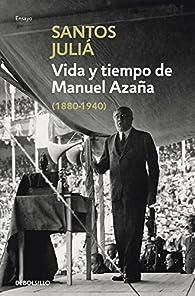 Vida y tiempo de Manuel Azaña par Santos Juliá
