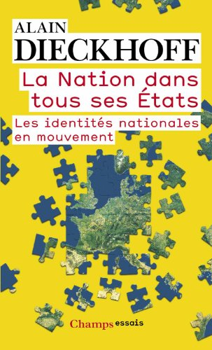 La Nation dans tous ses Etats : Les identités nationales en mouvement