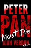 Peter Pan Must Die (Dave Gurney, No. 4): A Novel