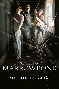 El secreto de Marrowbone de [Sánchez, Sergio G.]