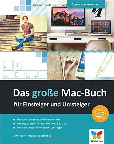 Das große Mac-Buch für Einsteiger und Umsteiger: aktuell zu macOS Sierra