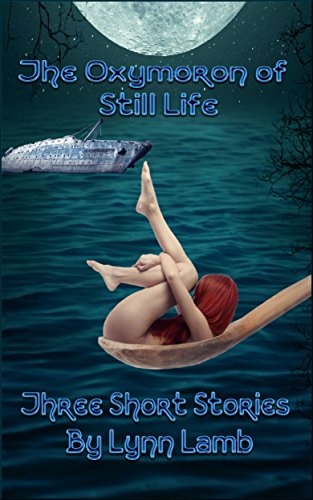 free kindle book The Oxymoron of Still Life: Dying, Death, and the Sea, Anthology