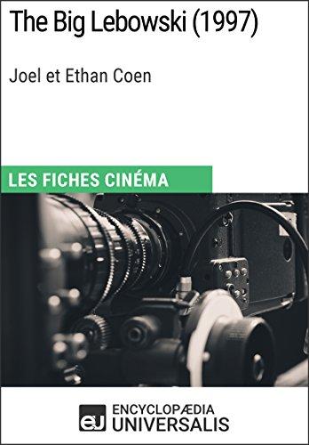 The Big Lebowski de Joel et Ethan Coen: Les Fiches Cinéma d'Universalis par Encyclopaedia Universalis