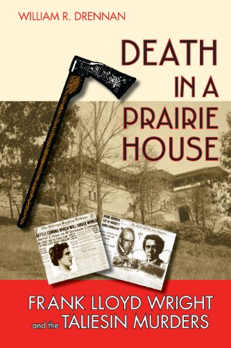 Death in a Prairie House: Frank Lloyd Wright and the Taliesin Murders (English Edition) PDF Books