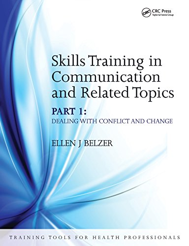 Skills Training In Communication And Related Topics: Dealing With Conflict And Change (training Tools For Health Professionals) por Ellen Belzer epub