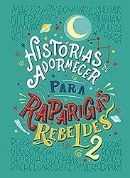 Histórias de Adormecer para Raparigas Rebeldes 2 ( em língua portuguesa) [Hardcover] Elena Favilli e Francesca Cavallo