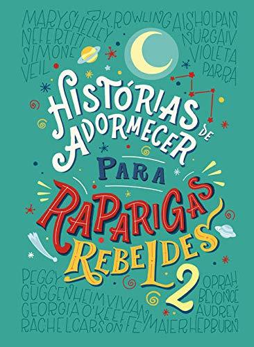 Histórias de Adormecer Para Raparigas Rebeldes 2 ( portugiesische Ausgabe)