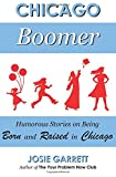 Chicago Boomer: Humorous Stories on Being Born and Raised in Chicago