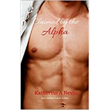 Claimed by the Alpha: A Paranormal Erotica Novel