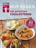 Gut essen bei erhöhtem Cholesterin: Über 80 Rezeptideen von Dagmar von Cramm (Gut essen - Ernährung & medizinischer Ratgeber) -