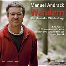 Wandern: Das deutsche Mittelgebirge. Eine Auswahl für Amateure und Profis