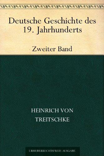 Deutsche Geschichte des 19. Jahrhunderts Zweiter Band