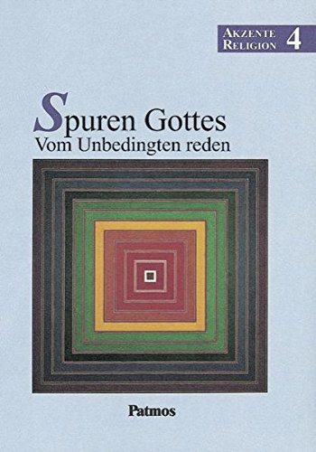 Akzente Religion - Allgemeine Ausgabe: Band 4 - Spuren Gottes - Vom Unbedingten reden: Schülerbuch