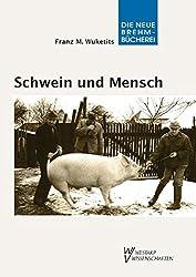 Schwein und Mensch: Die Geschichte einer Beziehung