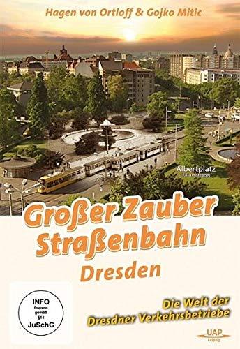 Dresden - Großer Zauber Straßenbahn - Die Welt der Dresdner Verkehrsbetriebe