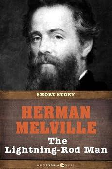 The Lightning-Rod Man: Short Story von [Melville, Herman]