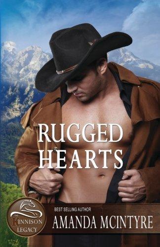 Portada del libro Rugged Hearts (The Kinnison Legacy) (Volume 1) by Amanda McIntyre (2015-07-15)