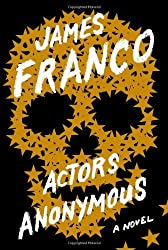 Actors Anonymous by James Franco (2013-10-15)