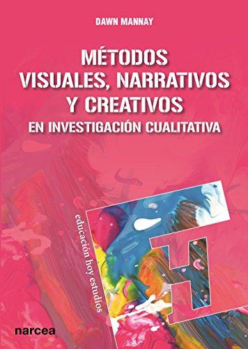 Métodos visuales, narrativos y creativos en investigación cualitativa por Dawn Mannay