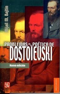 Problemas de la Poetica de Dostoievski by Mijail M. Bajtin par  Mijail M. Bajtin