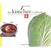 The Kimchee Cookbook: Fiery Flavors and Cultural History of Korea's National Dish