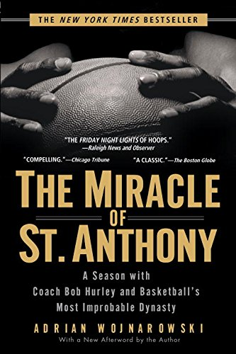 the-miracle-of-st-anthony-a-season-with-coach-bob-hurley-and-basketballs-most-improbable-dynasty